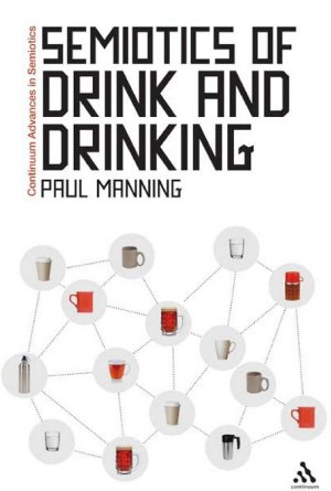 [Image: Semiotics of Drink and Drinking ]